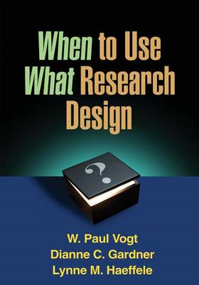 When to Use What Research Design (BOK)