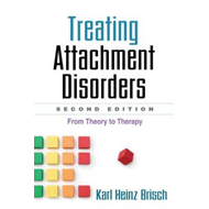 Treating Attachment Disorders: From Theory to Therapy (BOK)
