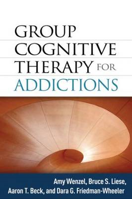 Group Cognitive Therapy for Addictions (BOK)