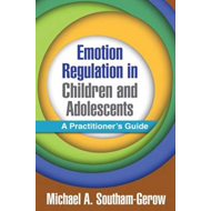 Emotion Regulation in Children and Adolescents: A Practitioner's Guide (BOK)