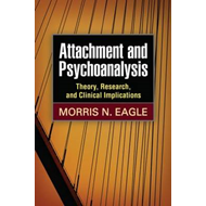 Attachment and Psychoanalysis: Theory, Research, and Clinical Implications (BOK)