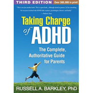 Taking Charge of ADHD: The Complete, Authoritative Guide for Parents (BOK)