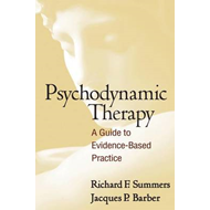 Psychodynamic Therapy: A Guide to Evidence-Based Practice (BOK)