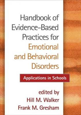 Handbook of Evidence-Based Practices for Emotional and Behavioral Disorders: Applications in Schools (BOK)