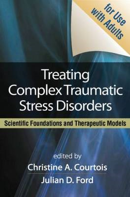 Treating Complex Traumatic Stress Disorders (Adults) (BOK)
