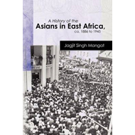 A History of the Asians in East Africa, CA. 1886 to 1945 (BOK)