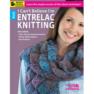 I Can't Believe I'm Entrelac Knitting (BOK)