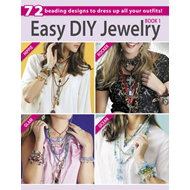 Easy DIY Jewelry: 72 Beading Designs to Dress Up All Your Outfits!: Bk.1 (BOK)