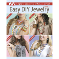 Easy DIY Jewelry: 68 Designs to Accent Lots of Fashion Styles!: Bk.2 (BOK)