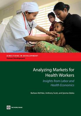Analyzing Markets for Health Workers: Insights from Labor and Health Economics (BOK)
