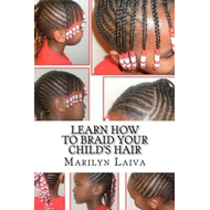 Learn How to Braid Your Child's Hair: The Cornrow Technique (BOK)