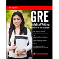 GRE Analytical Writing: Solutions to the Real Essay Topics (BOK)