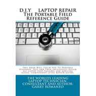 D.I.Y. Laptop Repair the Portable Field Reference Guide (BOK)