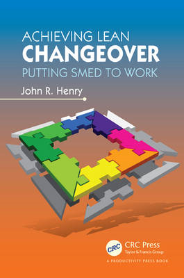 Achieving Lean Changeover: Putting SMED to Work (BOK)