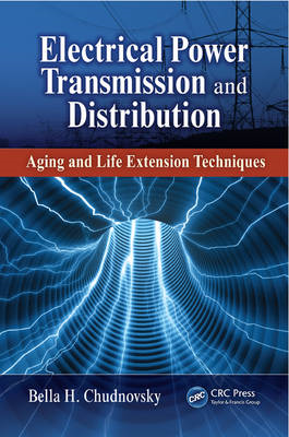 Electrical Power Transmission and Distribution: Aging and Life Extension Techniques (BOK)
