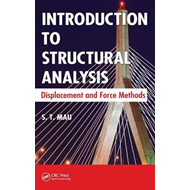 Introduction to Structural Analysis: Displacement and Force Methods (BOK)