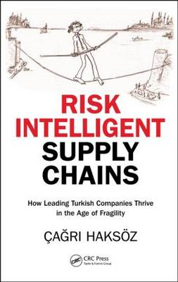 Risk Intelligent Supply Chains: How Leading Turkish Companies Thrive in the Age of Fragility (BOK)