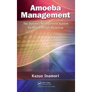 Amoeba Management: The Dynamic Management System for Rapid Market Response (BOK)