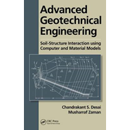 Advanced Geotechnical Engineering: Soil-Structure Interaction Using Computer and Material Models (BOK)