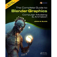 The Complete Guide to Blender Graphics: Computer Modeling and Animation (BOK)
