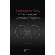 Electromagnetic Theory for Electromagnetic Compatibility Engineers (BOK)