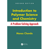 Introduction to Polymer Science and Chemistry: A Problem-Solving Approach (BOK)