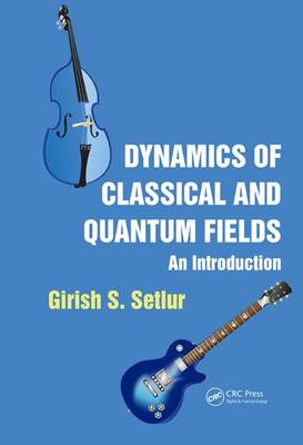 Dynamics of Classical and Quantum Fields (BOK)