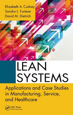 Lean Systems: Applications and Case Studies in Manufacturing, Service, and Healthcare (BOK)