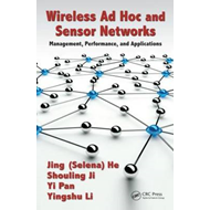 Wireless Ad Hoc and Sensor Networks: Management, Performance, and Applications (BOK)