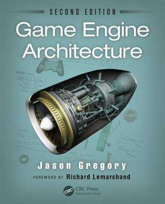 Game Engine Architecture, Second Edition (BOK)