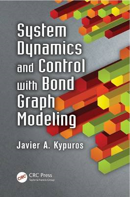System Dynamics and Control with Bond Graph Modeling (BOK)