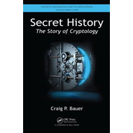 Secret History: The Story of Cryptology (BOK)