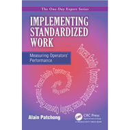 Implementing Standardized Work: Measuring Operators' Performance (BOK)