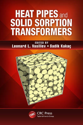 Heat Pipes and Solid Sorption Transformations: Fundamentals and Practical Applications (BOK)