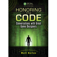 Honoring the Code: Conversations with Great Game Designers (BOK)