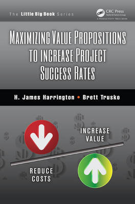 Maximizing Value Propositions to Increase Project Success Ra (BOK)