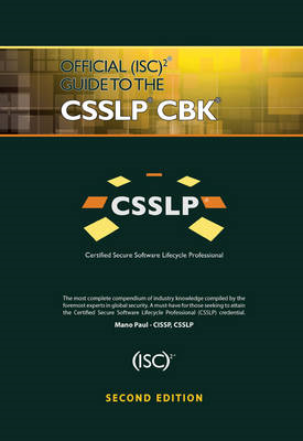 Official (ISC)2 Guide to the CSSLP CBK, Second Edition (BOK)