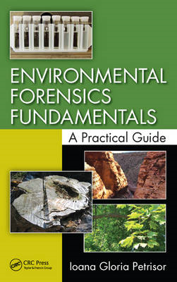 Environmental Forensics Fundamentals: A Practical Guide (BOK)
