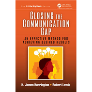 Closing the Communication Gap: An Effective Method for Achieving Desired Results (BOK)