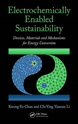 Electrochemically Enabled Sustainability: Devices, Materials and Mechanisms for Energy Conversion (BOK)