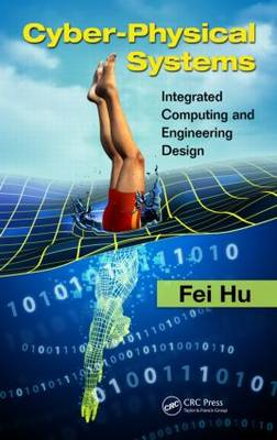 Cyber-physical Systems: Integrated Computing and Engineering Design (BOK)