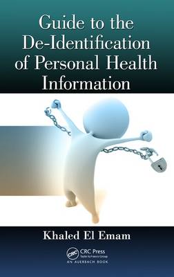 Guide to the De-identification of Personal Health Information (BOK)