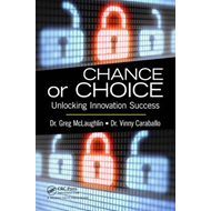 Chance or Choice: Unlocking Innovation Success (BOK)