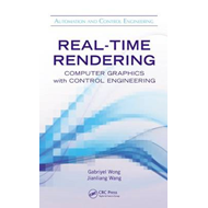 Real-Time Rendering: Computer Graphics with Control Engineering (BOK)