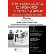 From Business Strategy to Information Technology Roadmap: A Practical Guide for Executives and Board (BOK)