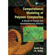 Computational Modeling of Polymer Composites: A Study of Creep and Environmental Effects (BOK)