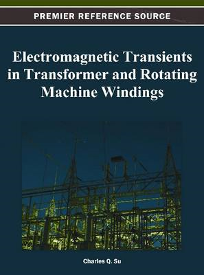 Electromagnetic Transients in Transformer and Rotating Machine Windings (BOK)