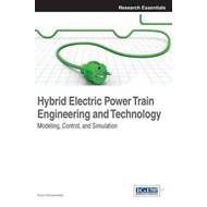 Hybrid Electric Power Train Engineering and Technology: Modeling, Control, and Simulation (BOK)
