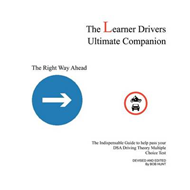 The Learner Drivers Ultimate Companion: The Indispensable Guide to Help Pass Your Dsa Driving Theory (BOK)