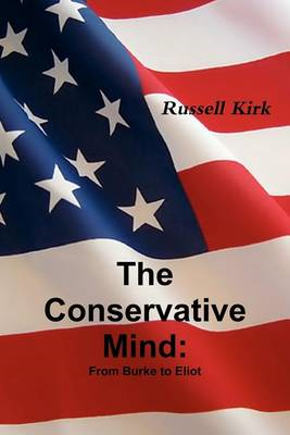 The Conservative Mind: From Burke to Eliot (BOK)